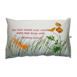 Kissen: Das Gras wächst nicht schneller.......